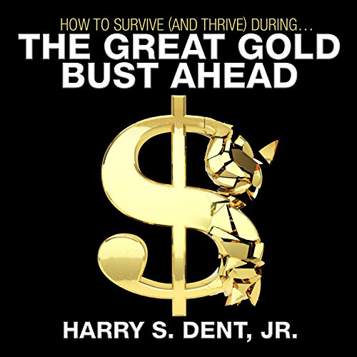 How to Survive (and Thrive) During the Great Gold Bust Ahead audiobook cover art
