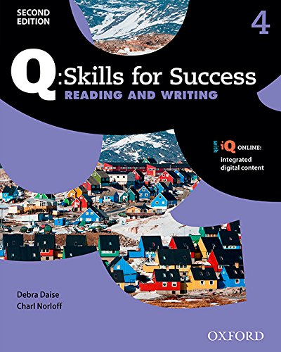 Q: Skills for Success Reading and Writing 2E Level 4 Student Book (Q Skills for Success 2nd Edition)