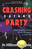 Crashing Satan's Party: Destroying the Works of the Adversary in Your Life