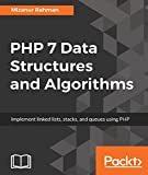 PHP 7 Data Structures and Algorithms: Implement linked lists, stacks, and queues using PHP (English Edition)