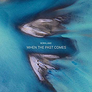 When the Past Comes