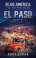 Dead America: El Paso - Pt. 2 (The Second Week)