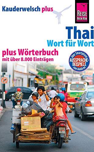 Reise Know-How Sprachführer Thai - Wort für Wort plus Wörterbuch: Kauderwelsch-Band 19+