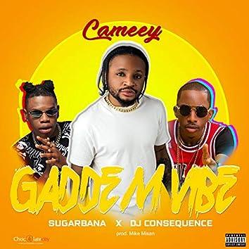 Gaddem Vibe (feat. Dj Consequence & Sugarbana)