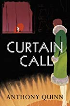Curtain Call by Anthony Quinn (2015-01-08)