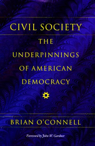 Civil Society: The Underpinnings of American Democracy...