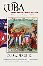 Cuba in the American Imagination: Metaphor and the Imperial Ethos (Caravan Book)