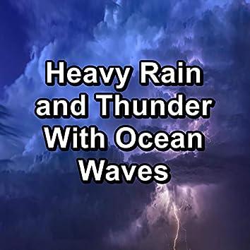 Heavy Rain and Thunder With Ocean Waves