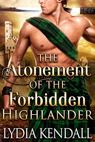 The Atonement of the Forbidden Highlander: A Steamy Scottish Historical Romance Novel (English Edition)