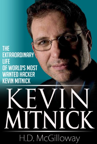 Kevin Mitnick: The Extraordinary life of World's Most Wanted Hacker Kevin Mitnick (English Edition)