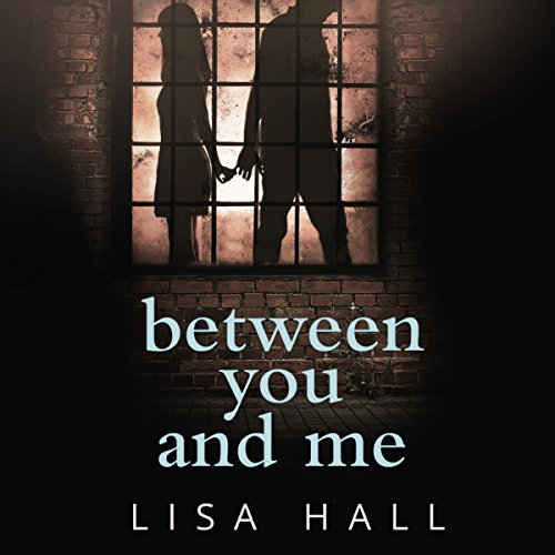 Between You and Me     A psychological thriller with a twist you won't see coming              By:                                                                                                                                 Lisa Hall                               Narrated by:                                                                                                                                 Jessica Ball                      Length: 7 hrs and 17 mins     9 ratings     Overall 4.8
