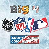 Big 4 Sports Logos Coloring Book: MLB / NBA / NFL / NHL - Team logos to color! Unique birthday gift / present idea.