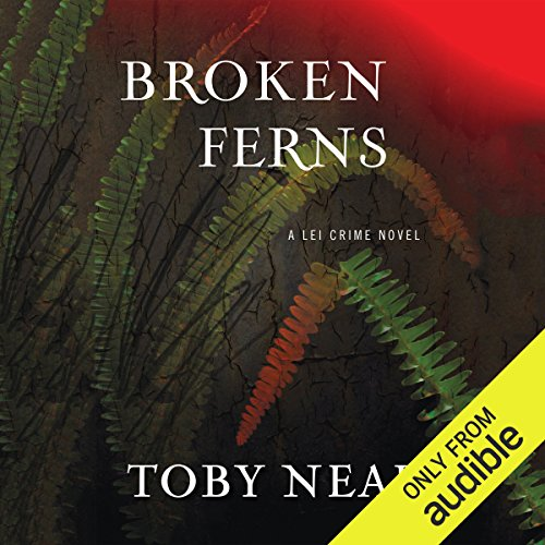 Broken Ferns                   By:                                                                                                                                 Toby Neal                               Narrated by:                                                                                                                                 Sara Malia Hatfield                      Length: 6 hrs and 2 mins     47 ratings     Overall 4.5