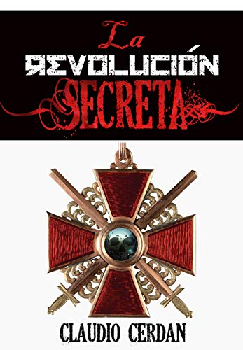 LA REVOLUCIÓN SECRETA: Thriller histórico aclamado por la crítica