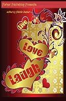 Live, Love, Laugh; Romantic Short Stories 1600430813 Book Cover