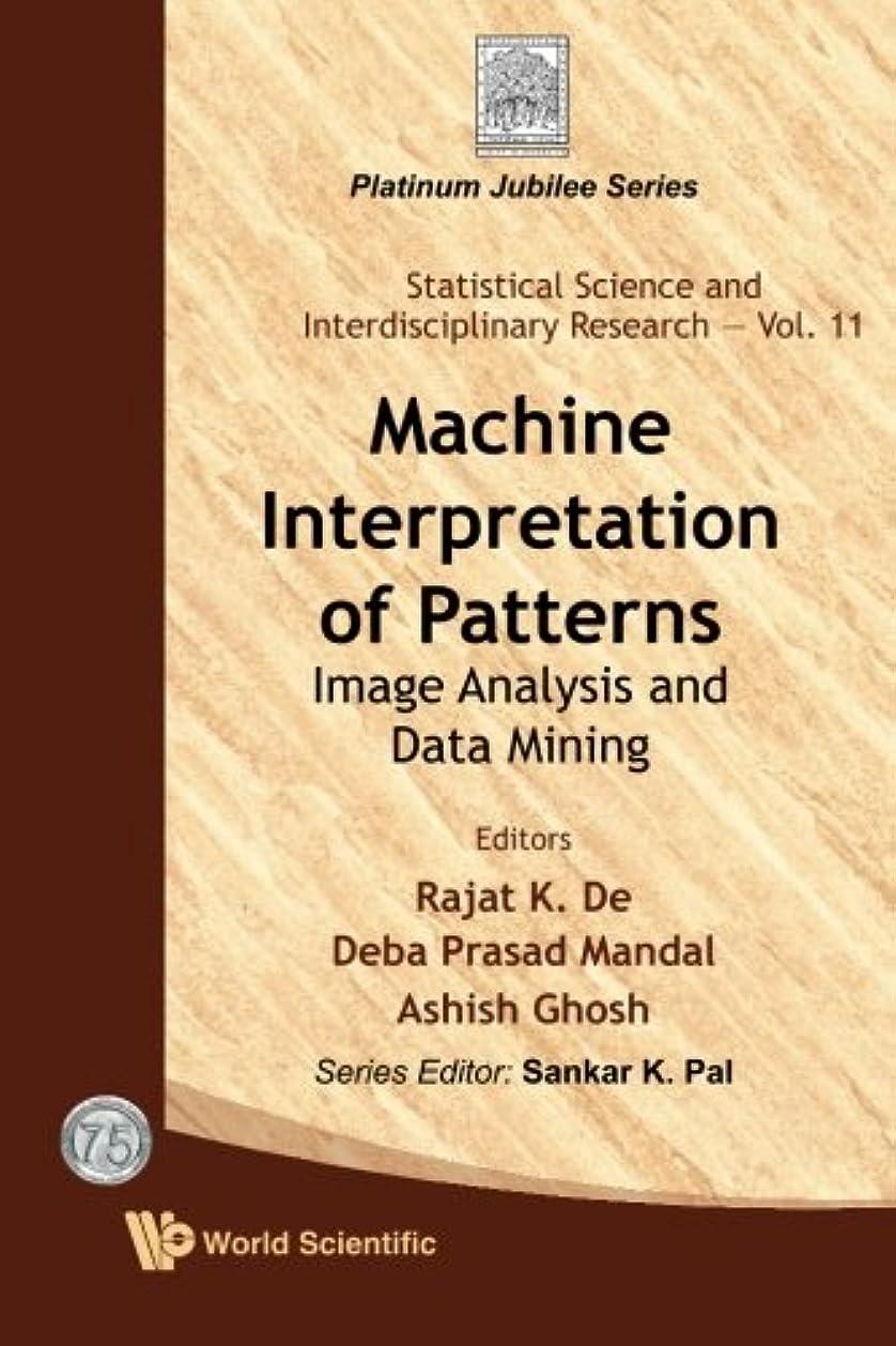 内陸病気だと思う分注するMachine Interpretation Of Patterns: Image Analysis And Data Mining