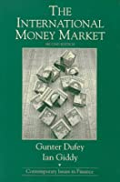 The International Money Market (Contemporary Issues in Finance)