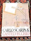 Carlo Scarpa and the Castelvecchio