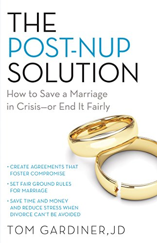 Post-Nup Solution: How to Save a Marriage in Crisis—Or End It Fairly (English Edition)