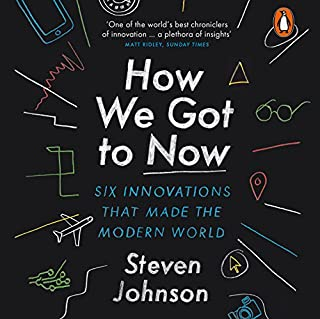 How We Got to Now     Six Innovations That Made the Modern World              By:                                                                                                                                 Steven Johnson                               Narrated by:                                                                                                                                 George Newbern                      Length: 6 hrs and 11 mins     26 ratings     Overall 4.6