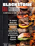 Blackstone Grill Cookbook • ALL ABOUT Outdoor Gas Griddle: The Guide to Master your Blackstone with 1000+ Days of Flavorful Recipes Plus Tips and Techniques for Beginners and Advanced Pitmasters.