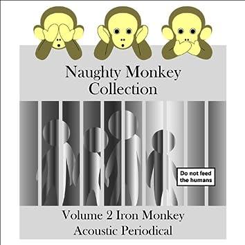 Naughty Monkey Collection Volume 2 Iron Monkey Acoustic Periodical