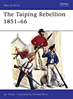 The Taiping Rebellion 1851-66 (Men-at-Arms)