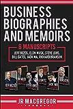 Business Biographies and Memoirs: 6 Manuscripts: Jeff Bezos, Elon Musk, Steve Jobs, Bill Gates, Jack Ma,...