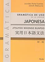 Gramática de uso de la lengua japonesa B1-B2 = Jitsuyoo nihongo bunpoo B1-B2