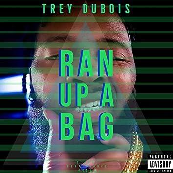 Ran Up a Bag