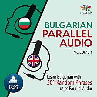 Bulgarian Parallel Audio - Learn Bulgarian with 501 Random Phrases Using Parallel Audio - Volume 1 cover art