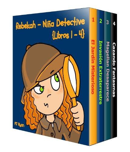 Rebekah - Niña Detective Libros 1-4: Divertida Historias de Misterio para Niños Entre 9-12 Años (El Jardín Misterioso, Invasión Extraterrestre, Magellan Desaparece, Cazando Fantasmas)