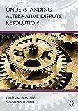 Understanding Alternative Dispute Resolution (Carolina Academic Press Understanding)