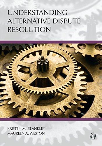 Compare Textbook Prices for Understanding Alternative Dispute Resolution Carolina Academic Press Understanding  ISBN 9780769862507 by Kristen M. Blankley,Maureen A. Weston