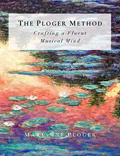 The Ploger Method: Crafting a Fluent Musical Mind