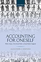 Accounting for Oneself: Worth, Status, and the Social Order in Early Modern England