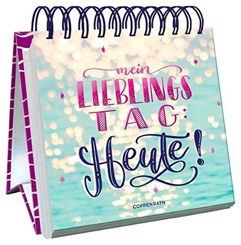 Mein Lieblingstag: Heute! (Spiralkalender)