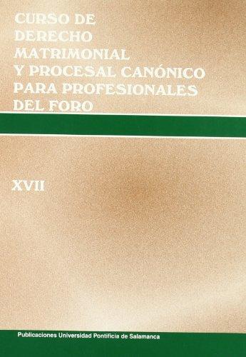 Curso de derecho matrimonial y procesal canónico para profesionales del foro: Vol XVII (Bibliotheca Salmanticensis)