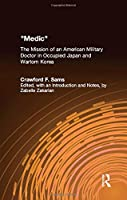 Medic: The Mission of an American Military Doctor in Occupied Japan and Wartorn Korea (East Gate Book)