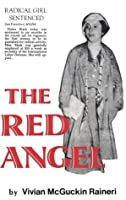 The Red Angel: The Life and Times of Elaine Black Yoneda