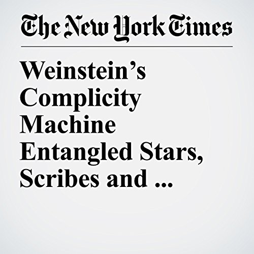 Weinstein's Complicity Machine Entangled Stars, Scribes and Aides in a Web of Secrets audiobook cover art