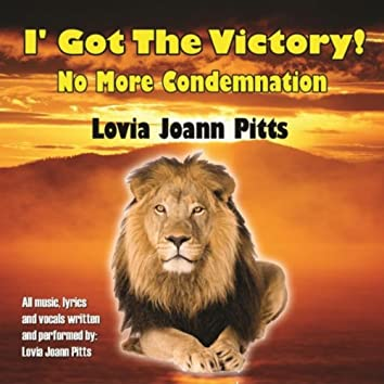 I've Got the Victory, No More Condemnation
