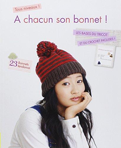 A chacun son bonnet ! Les bases du tricot et du crochet incluses ! 23 bonnets tendance. Tous niveaux !