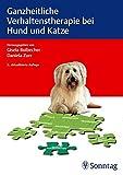 Ganzheitliche Verhaltenstherapie bei Hund und Katze - Gisela Bolbecher