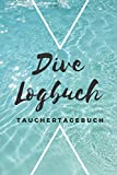 Dive Logbuch Tauchertagebuch: Tauchlogbuch   Logbook Logbuch A5 für Taucher