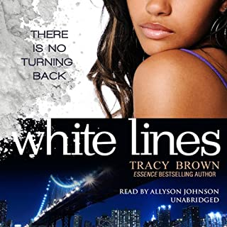 White Lines                   By:                                                                                                                                 Tracy Brown                               Narrated by:                                                                                                                                 Allyson Johnson                      Length: 19 hrs and 24 mins     1,264 ratings     Overall 4.5