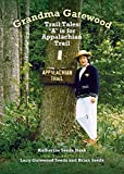 Grandma Gatewood - Trail Tales: A is for Appalachian Trail