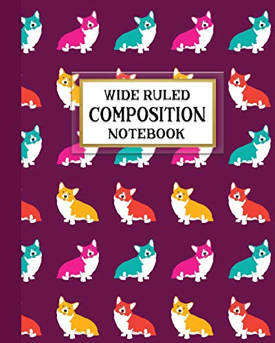 Wide Ruled Composition Notebook: Cool Pop Art Welsh Corgi Composition Notebook for school, work, or home! Keep your notes organized and handy, ... Corgi lovers! (Corgi Lovers Series, Band 11)