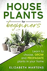 Houseplants for Beginners: Learn to choose, grow and propagate plants in your home