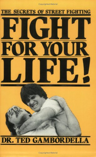 Fight for Your Life!: The Secret of...